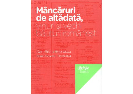 Mancaruri de altadata, vinuri si vechi bauturi romanesti, Dan-Silviu Boerescu, Catalin Paduraru, Florica Bud - 1