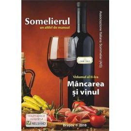 Somelierul un altfel de manual: Volumul al II-lea - Mancarea si vinul, Fabrizio Maria Marzi, Rosella Romani