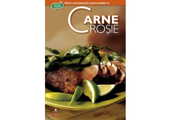 Retete internationale pentru familia ta. Secrete de bucatarie. Carne rosie - 1