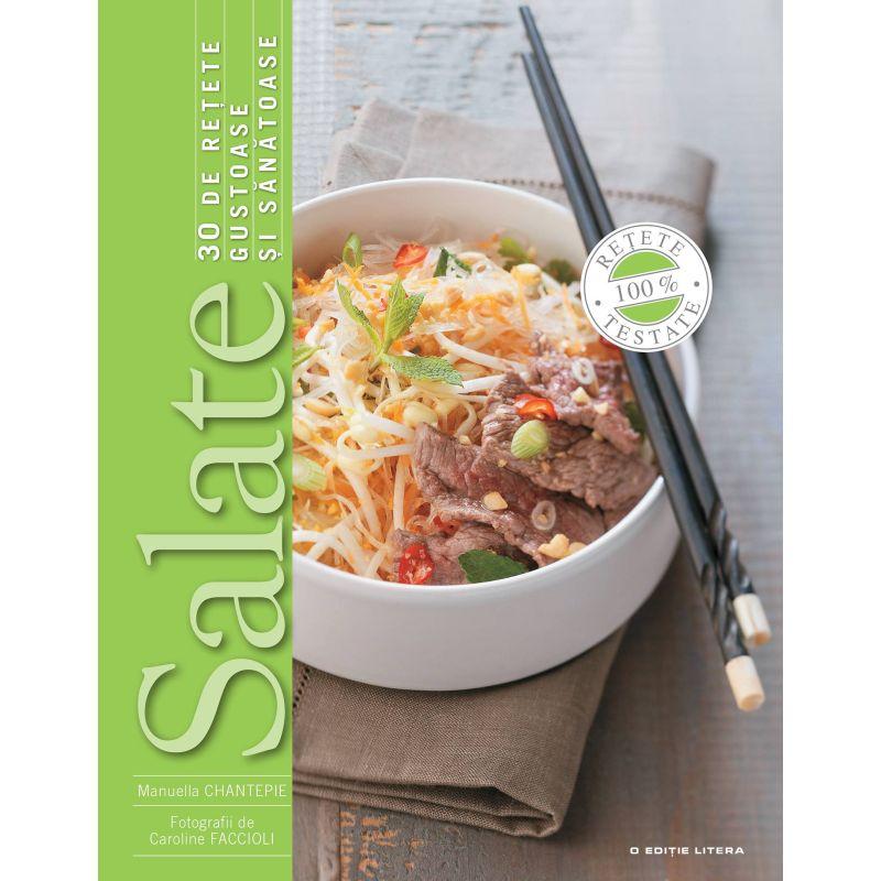 Salate. 30 de retete gustoase si sanatoase, Manuella Chantepie, Caroline Faccioli - 1