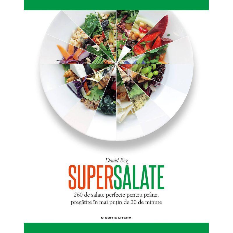 Supersalate. 260 de salate perfecte pentru pranz, pregatite in mai putin de 20 de minute, David Bez - 1