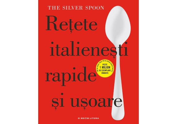 The Silver Spoon. Retete italienesti rapide si usoare - 1