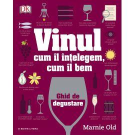 Vinul. Cum il intelegem, cum il bem. Ghid de degustare, Marnie Old
