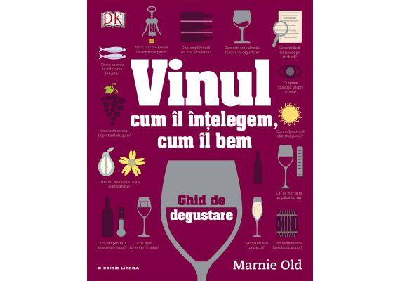 Vinul. Cum il intelegem, cum il bem. Ghid de degustare, Marnie Old - 1