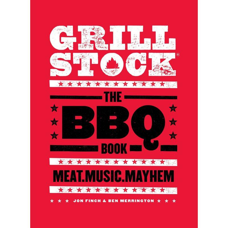 Grillstock: The BBQ Book - Meat.Music.Mayhem, Jon Finch, Ben Merrington - 1