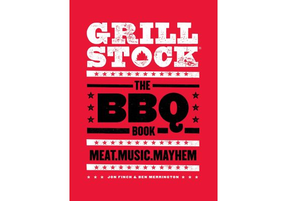 Grillstock: The BBQ Book - Meat.Music.Mayhem, Jon Finch, Ben Merrington - 1