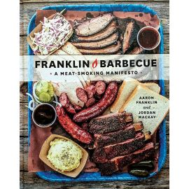 Franklin Barbecue (A Meatsmoking Manifesto), Aaron Franklin, Jordan Mackay - 1