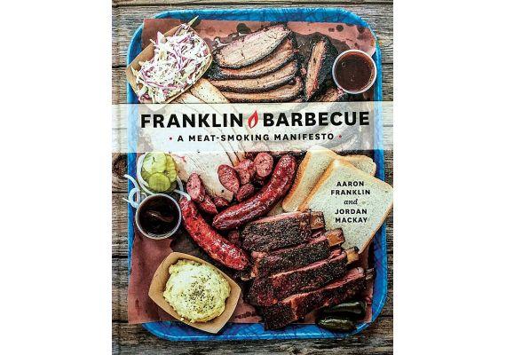 Franklin Barbecue (A Meatsmoking Manifesto), Aaron Franklin, Jordan Mackay - 1