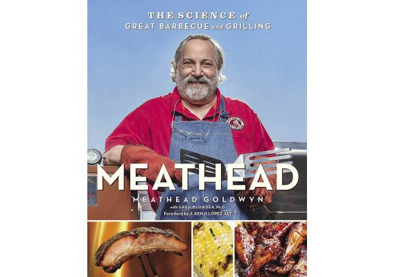 Meathead: The Science of Great Barbecue and Grilling, Meathead Goldwyn, Greg Blonder - 1