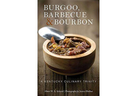 "Burgoo, Barbecue, and Bourbon: A Kentucky Culinary Trinity, Albert W. A. Schmid, Jessica Ebelhar, Loreal ""Butcher Babe"" Gavin"