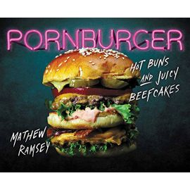 Pornburger: Hot Buns and Juicy Beefcakes, Mathew Ramsey