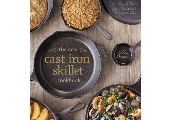 The New Cast Iron Skillet Cookbook: 150 Fresh Ideas for America's Favorite Pan, Ellen Brown, Guy Ambrosino - 1