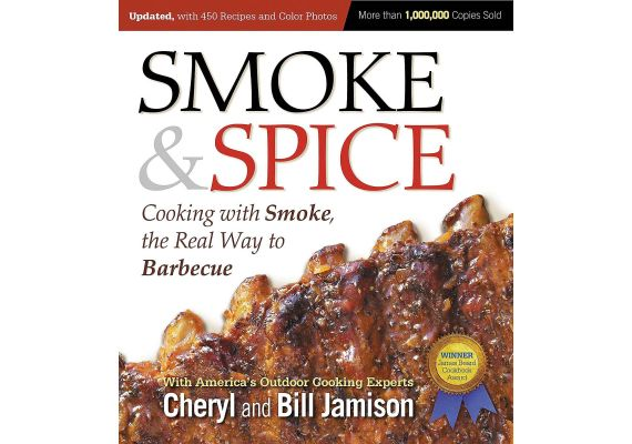 Smoke & Spice: Cooking with Smoke, the Real Way to Barbecue, Cheryl Alters Jamison, Bill Jamison - 1