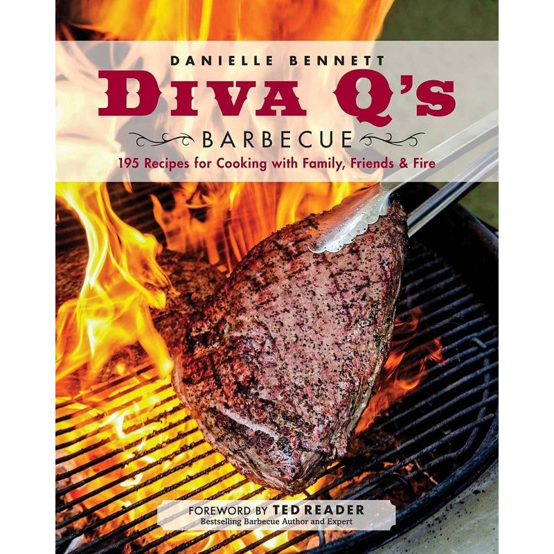 Diva Q's Barbecue: 195 Recipes for Cooking with Family, Friends & Fire, Danielle Bennett - 1
