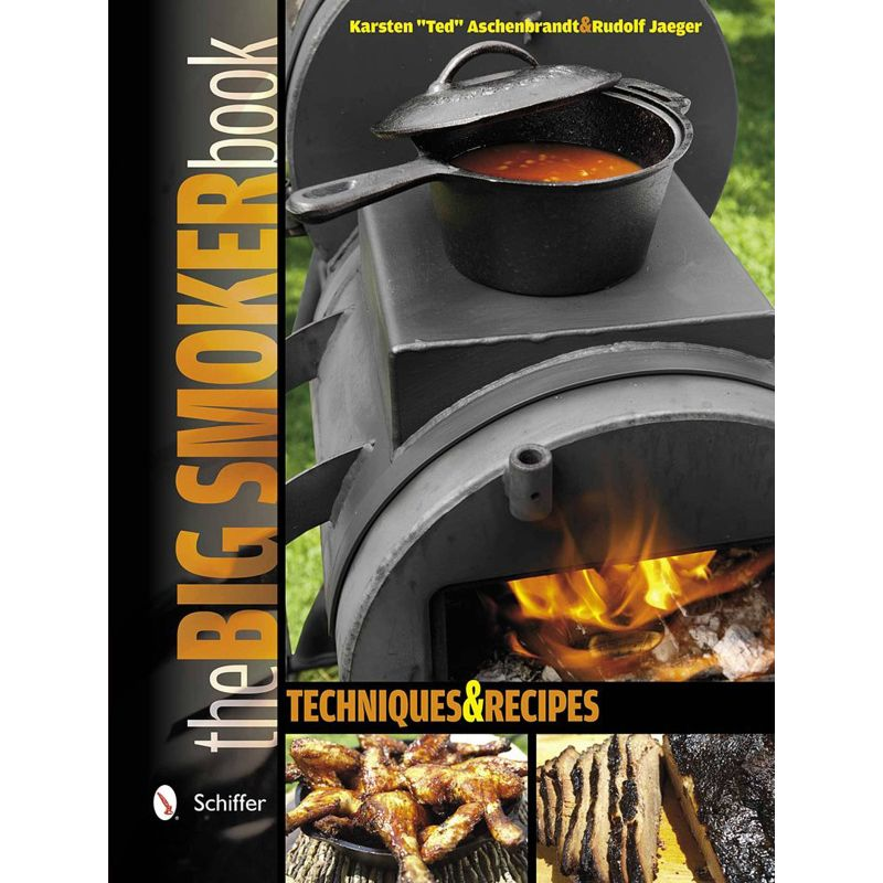 The Big Smoker Book: Barbecue Techniques and Recipes, Karsten Aschenbrandt, Rudolf Jaeger