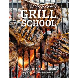 Grill School: 150+ Recipes & Essential Lessons for Cooking on Fire, David Joachim, Andrew Schloss