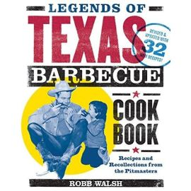 Legends of Texas Barbecue Cookbook: Recipes and Recollections from the Pitmasters, Revised & Updated with 32 New Recipes! - 1